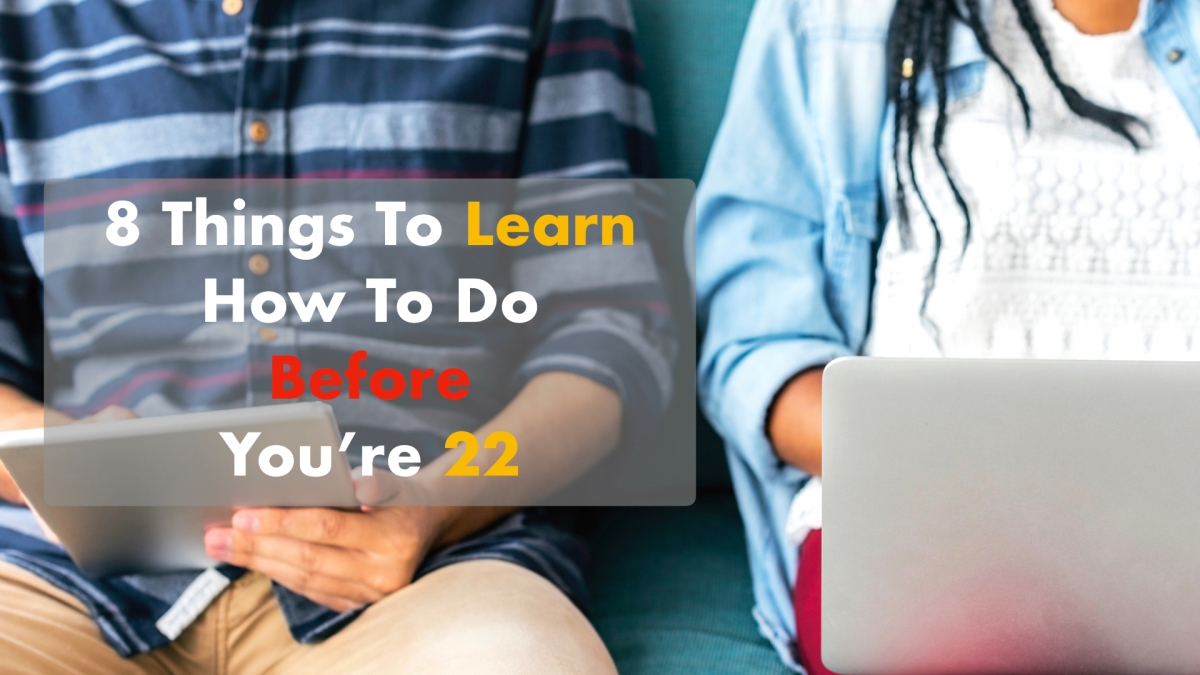 8 things to learn before 22