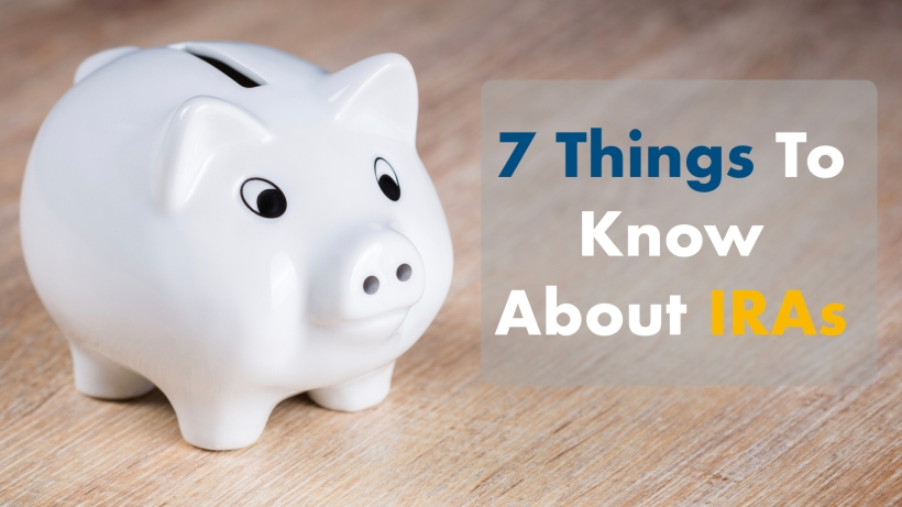 7 Thinks To Know About IRAs