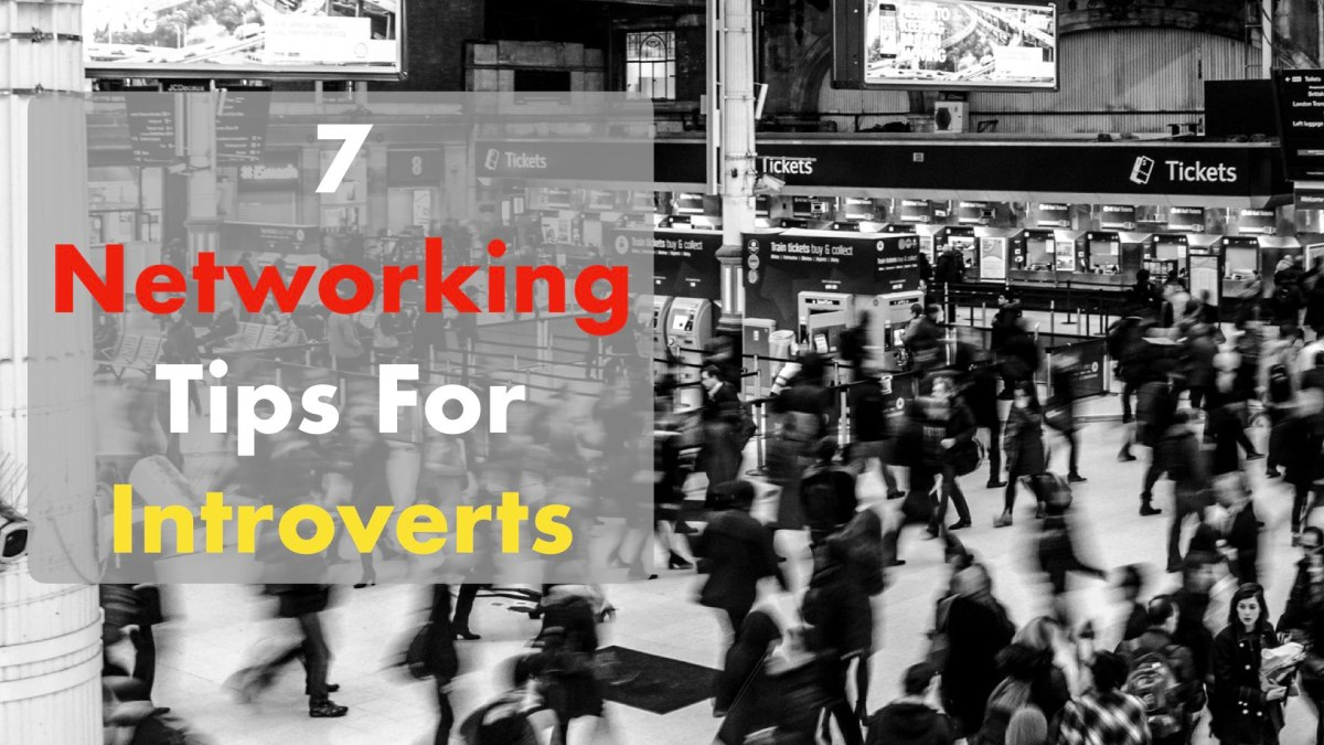 7 Networking Tips For Introverts