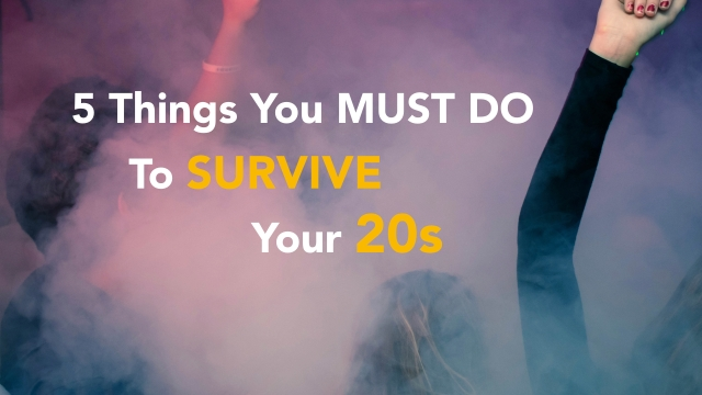 5 things survive your 20s