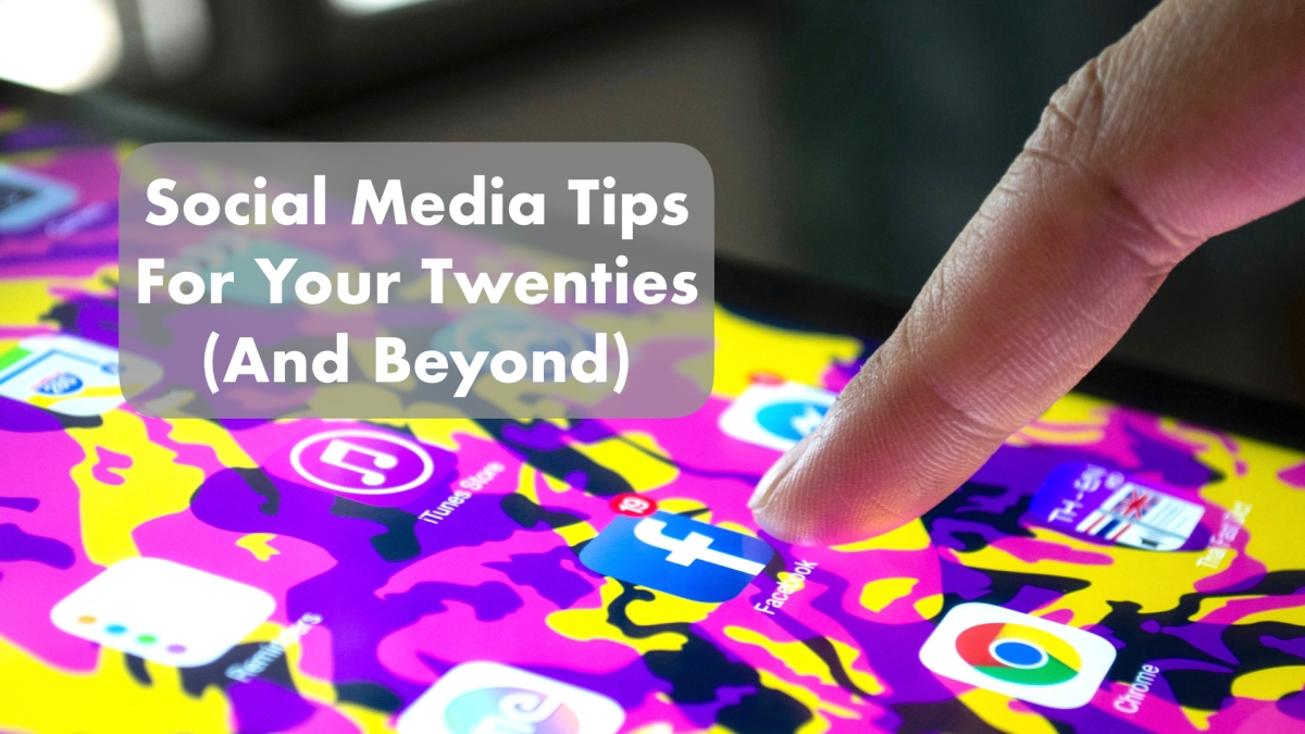 Social Media Tips For Twenties